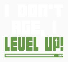I Don't Age, I Level Up One Piece - Long Sleeve