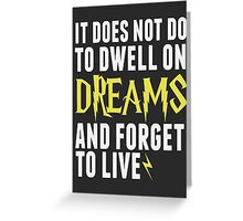 Albus Dumbledore - Dwell on Dreams Greeting Card