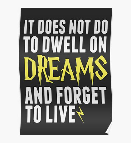 Albus Dumbledore - Dwell on Dreams Poster