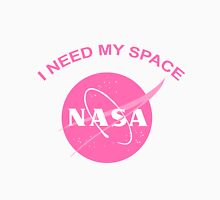 I need my space. Unisex T-Shirt