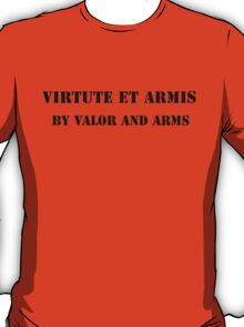 By Valor and Arms (color shirts) T-Shirt