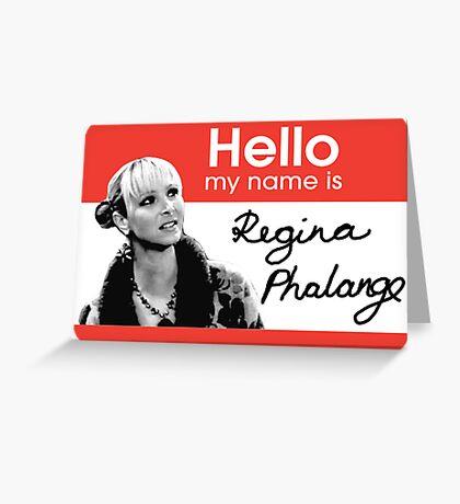 Regina Phalange - FRIENDS Inspired Greeting Card
