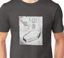 Get In Unisex T-Shirt
