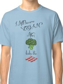 Vegan when... Classic T-Shirt
