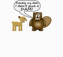 Beaver Don't Give A Dam Unisex T-Shirt