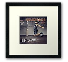 Cavaliers win Basketball Championship as LeBron James Framed Print