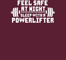 Feel Safe At Night. Sleep With A Powerlifter. Unisex T-Shirt