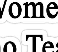 I Only Kiss Women Who Teach Statistics Sticker