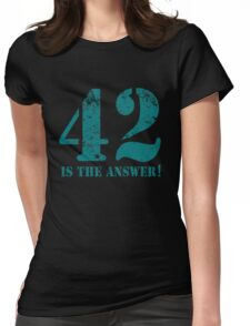 42 is the answer to everything Womens Fitted T-Shirt