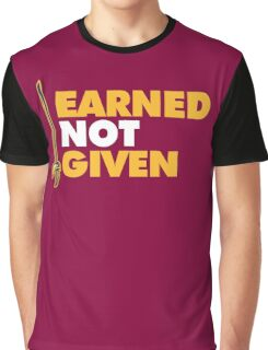 EARNED IT! Graphic T-Shirt