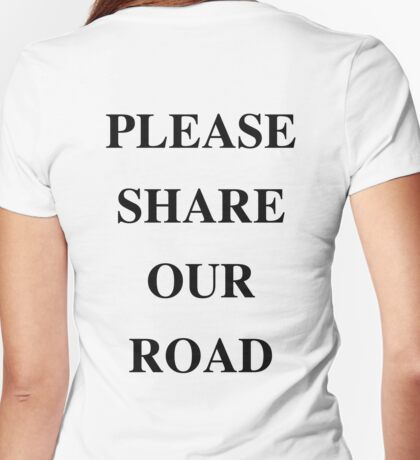 PLEASE SHARE OUR ROAD Womens Fitted T-Shirt