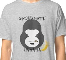 Grodd Hate Banana Classic T-Shirt