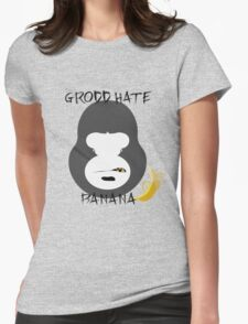 Grodd Hate Banana Womens Fitted T-Shirt