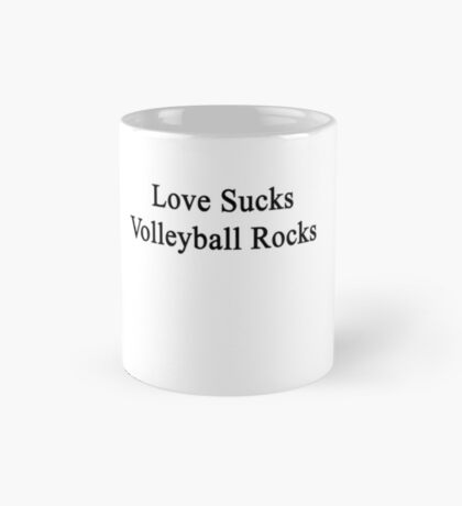 Love Sucks Volleyball Rocks Mug