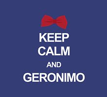 Keep calm and geronimo Unisex T-Shirt