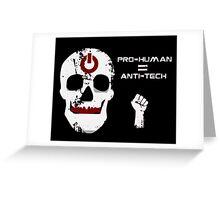 Anti Tech - Pro Human Greeting Card
