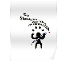 go straight for the juggler Poster