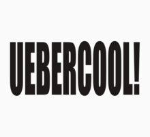 Uebercool T Shirt by swissman
