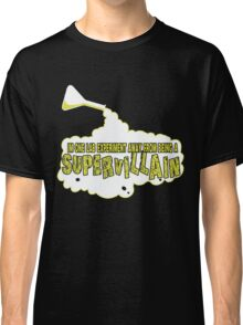 I'm One Lab Experiment Away From Being a Supervillain Classic T-Shirt