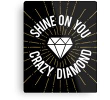 Shine On You Crazy Diamond Metal Print