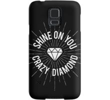 Shine On You Crazy Diamond Samsung Galaxy Case/Skin