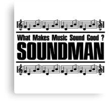 Good Soundman Black Canvas Print