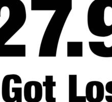 27.9 I Got Lost Funny Runners Jog Shirt Sticker Poster Sticker