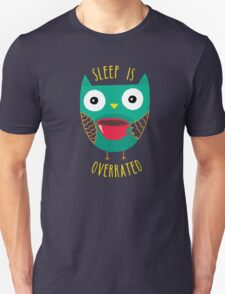 Sleep Is Overrated Unisex T-Shirt