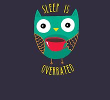 Sleep Is Overrated Unisex T-Shirt