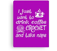 Coffee, Crochet and Naps Canvas Print