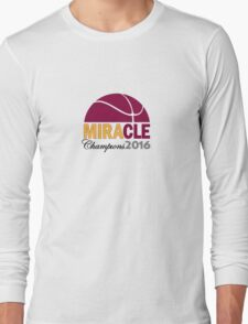 MIRACLE - Cleveland Basketball 2016 Champions Long Sleeve T-Shirt