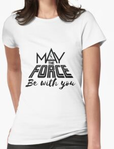 Star Wars - May the force be with you Womens Fitted T-Shirt