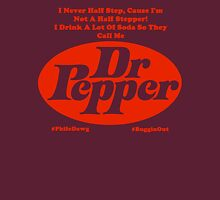 They Call Me Dr. Pepper Unisex T-Shirt