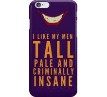 I like my men.... iPhone Case/Skin