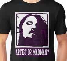 Artist or Madman Unisex T-Shirt