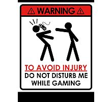 Don't Disturb Gamers Photographic Print
