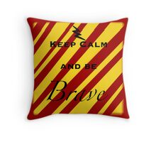 Keep Calm And Be Brave Throw Pillow