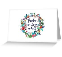 Females Are Strong as Hell Floral Greeting Card