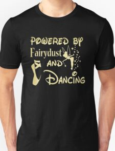 Powered by fairydust and dancing Tshirt Unisex T-Shirt