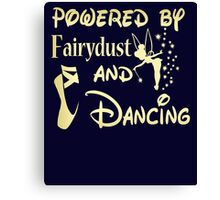 Powered by fairydust and dancing Tshirt Canvas Print