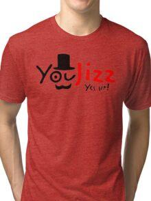 You Jizz Yes Sir! faxe taxi x hamster Tri-blend T-Shirt