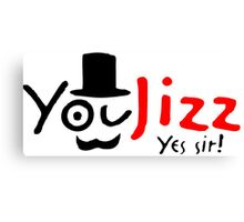 You Jizz Yes Sir! faxe taxi x hamster Canvas Print