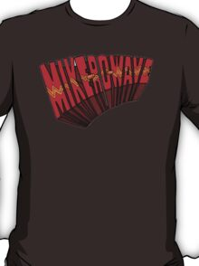 ▼▲ Mike-Ro-Wave ▲▼ T-Shirt