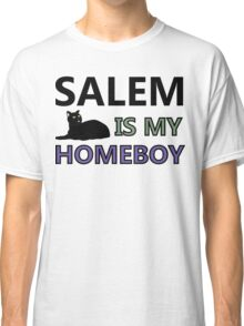 Salem Is My Homeboy Classic T-Shirt