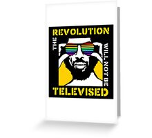 REVOLUTION WILL NOT BE TELEVISED GIL SCOTT HERON Greeting Card
