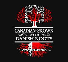 Danish - Canadian Grown With Danish Roots Unisex T-Shirt