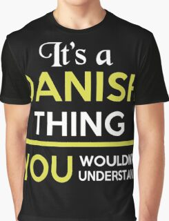 Danish - It's A Danish Thing Graphic T-Shirt