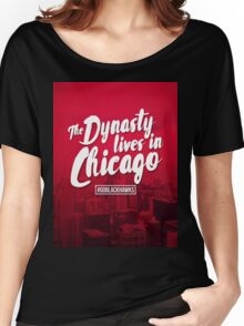 Dynasty lives in Chicago Women's Relaxed Fit T-Shirt