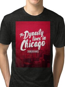 Dynasty lives in Chicago Tri-blend T-Shirt