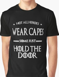 Not All Heroes Wear Capes, Some Just Hold The Door Graphic T-Shirt